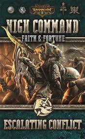 Warmachine High Command: Faith & Fortune: Escalating Conflict Expansion