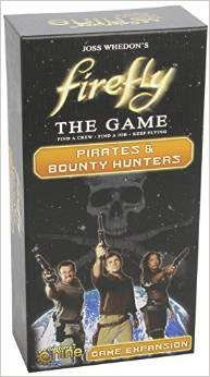 Pirates and Bounty Hunters (Firefly Boardgame Expansion)