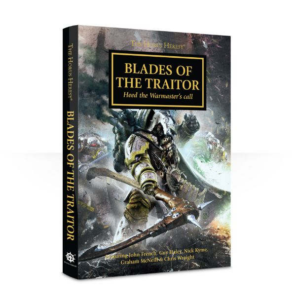 Horus Heresy: Blades Of The Traitor (Hardback)