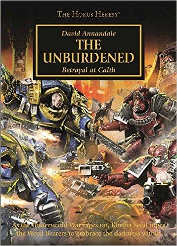 Horus Heresy: The Unburdened (A5 Hardback)