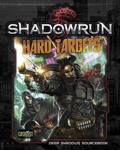 Hard Targets: Shadowrun 5th ed