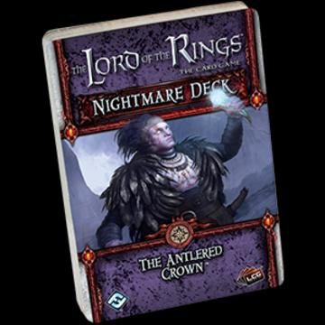 The Antlered Crown Nightmare Deck (POD): LOTR LCG