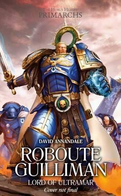 Primarchs: Roboute Guilliman (Hardback)
