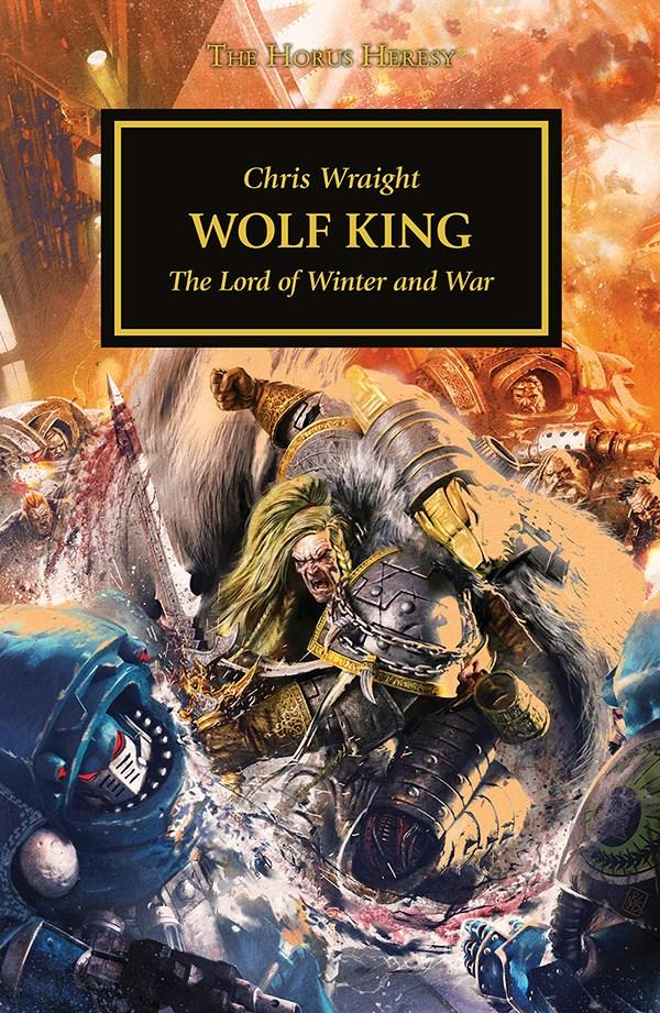 Horus Heresy: Wolf King (Hardback)