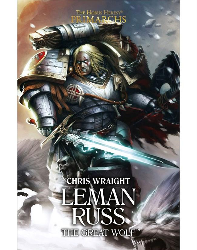 Primarchs: Leman Russ: The Great Wolf (Hardback)