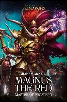Primarchs: Magnus the Red, Master of Prospero (Hardback)