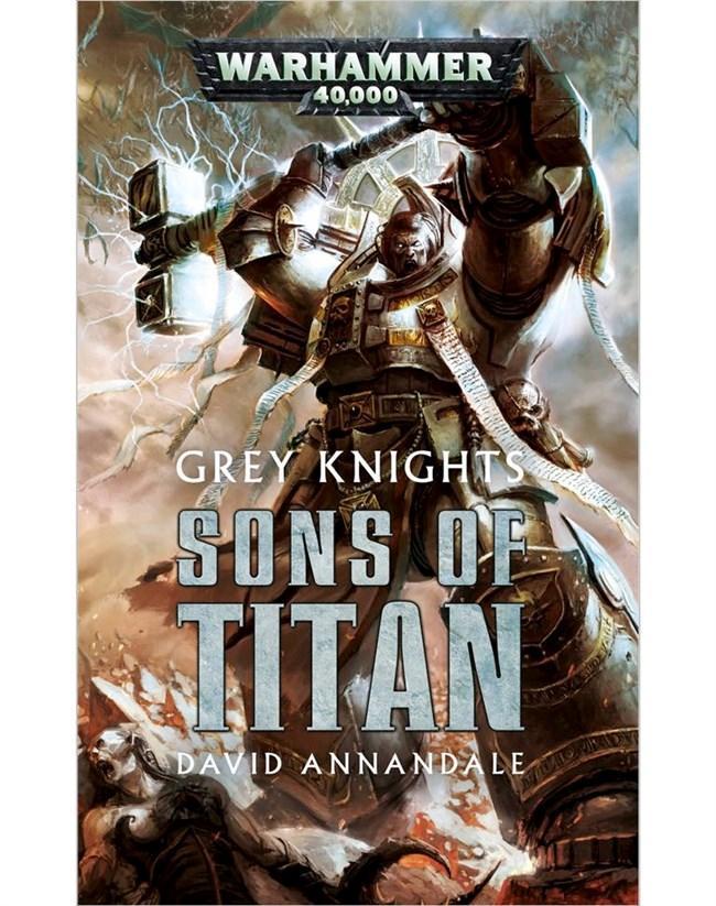 Grey Knights: Sons Of Titan (Pb)