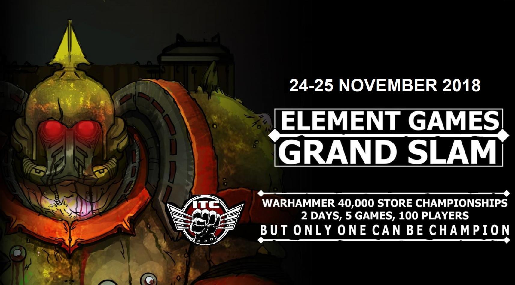 Element Games Grand Slam 40k 2018