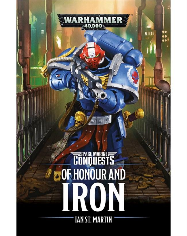 Space Marine Conquests: Of Honour And Iron (Paperback)