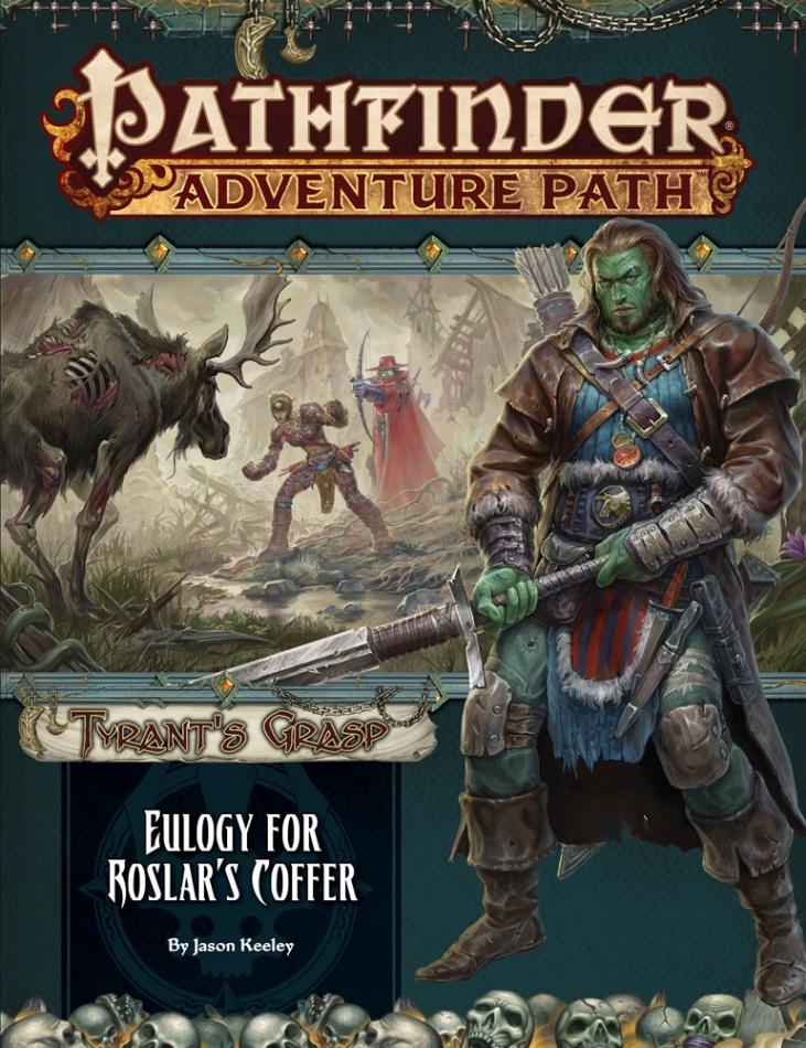 Pathfinder Adventure Path: Eulogy for Roslar�s Coffer (Tyrant�s Grasp 2 of 6)