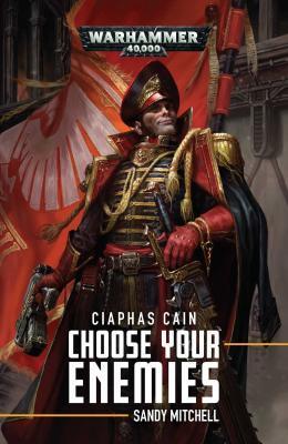 Ciaphas Cain: Choose Your Enemies (Paperback)
