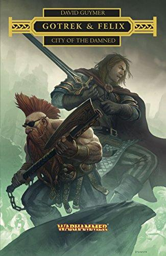 Gotrek & Felix: City Of The Damned (Paperback)