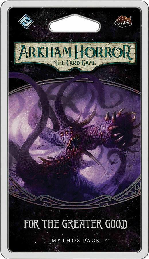 For the Greater Good Mythos Pack: Arkham Horror LCG Exp