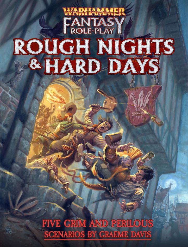 Rough Nights & Hard Days: Warhammer Fantasy Roleplay Fourth Edition (WFRP4)