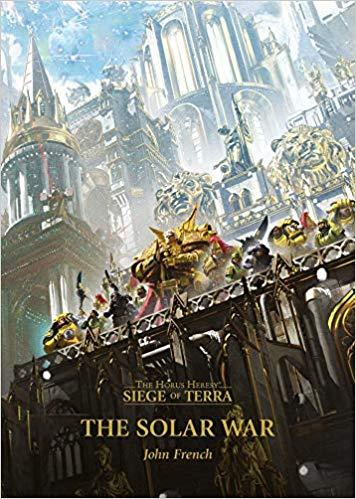 Horus Heresy: Siege of Terra: The Solar War (Hardback)