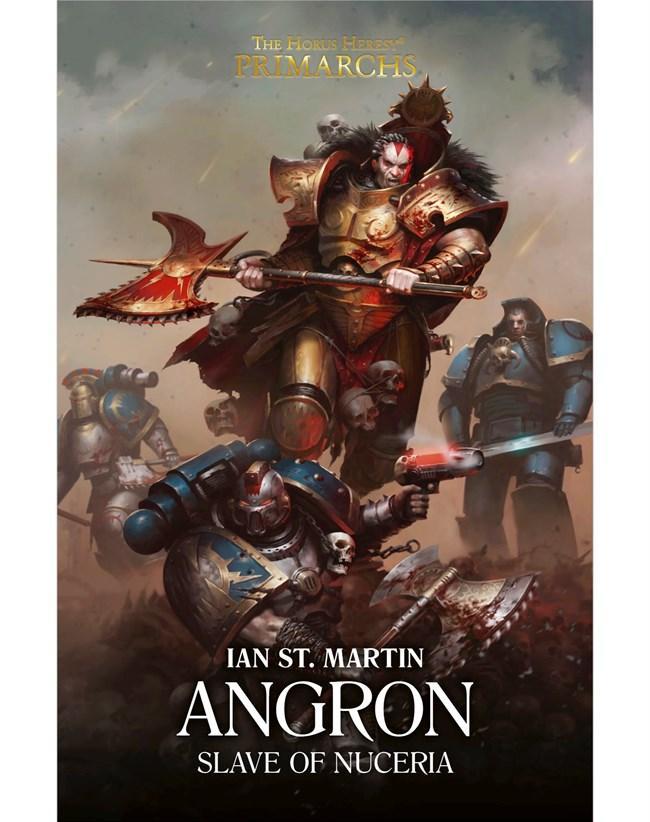 Primarchs: Angron: Slave of Nuceria (Hardback)