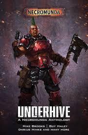 Underhive: A Necromunda Anthology (Paperback)