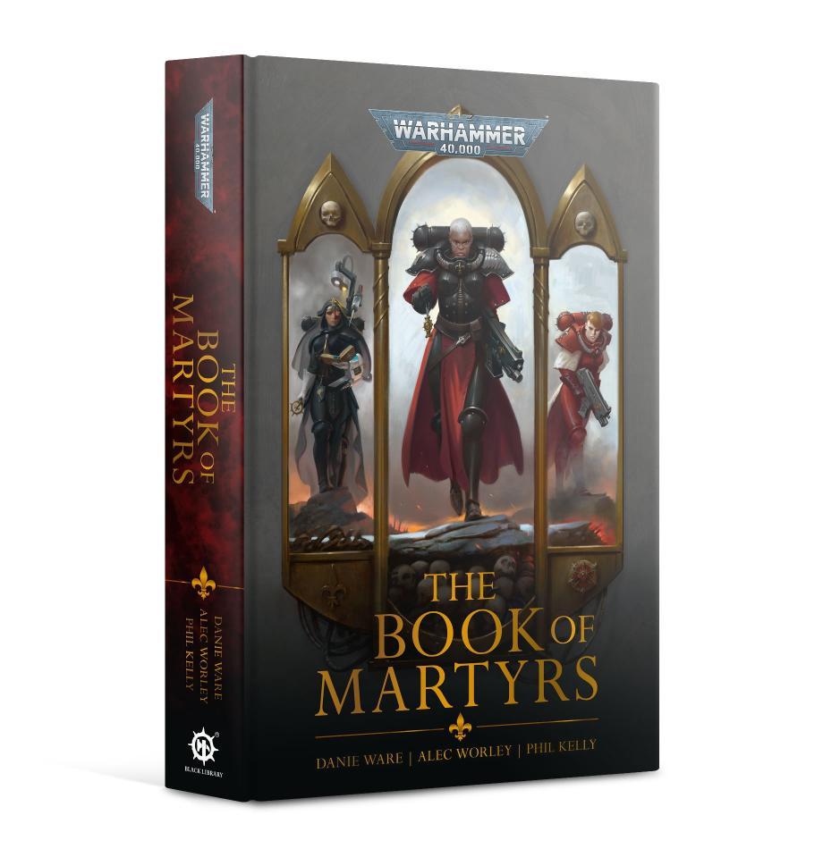 Adeptus Sororitas: The Book of Martyrs (Hardback)